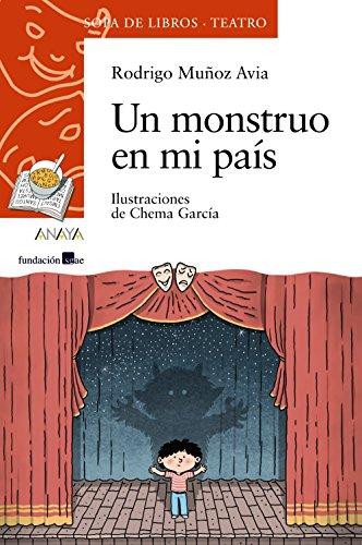 9788467871760: Un monstruo en mi país (LITERATURA INFANTIL (6-11 años) - Sopa de Libros (Teatro))