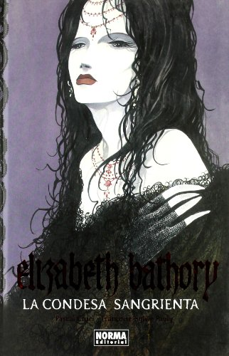 9788467901054: ELIZABETH BATHORY. LA CONDESA SANGRIENTA (CÓMIC EUROPEO)
