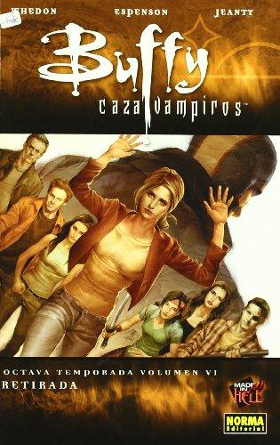 Buffy caza vampiros Octava temporada 6 / Buffy the Vampire Slayer Season Eight 6: Retirada / Retreat (Spanish Edition) (8467901470) by Espenson, Jane; Whedon, Joss
