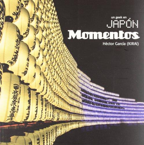 9788467901740: Un geek en Japon / A geek in Japan: Momentos / Moments (Spanish Edition)