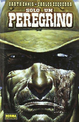 Solo un peregrino / Just a Pilgrim (Spanish Edition): Ennis, Garth; Ezquerra, Carlos
