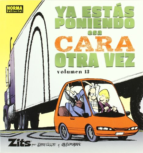 9788467906158: Zits 13 Ya esta poniendo esa cara otra vez / It is making that face again (Spanish Edition)