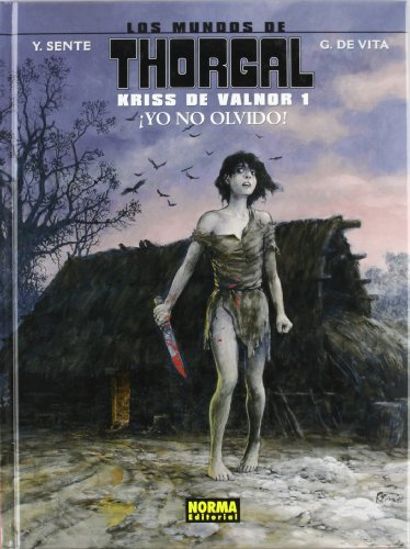 9788467907063: Los mundos de Thorgal-Kriss de Valnor 1 Yo no olvido! / Thorgal Kriss of Valnor 1 I do not forget! (Spanish Edition)