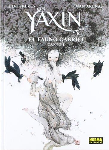 9788467908336: YAXIN EL FAUNO DE GABRIEL CANTO I