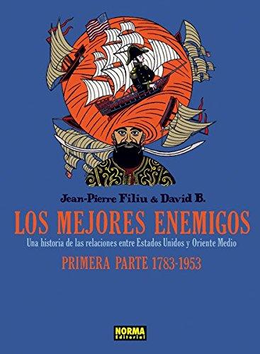 9788467909838: Los mejores enemigos: una historia de las relaciones entre Estados Unidos y Oriente Medio. Primera parte, 1783-1953