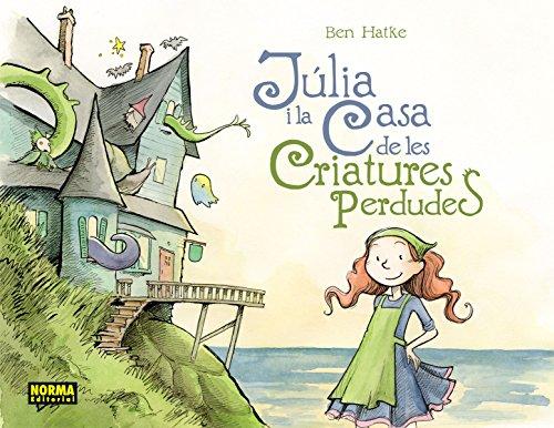9788467922004: Júlia i la Casa de les Criatures Perdudes.
