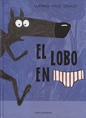 9788467929577: EL LOBO EN CALZONCILLOS