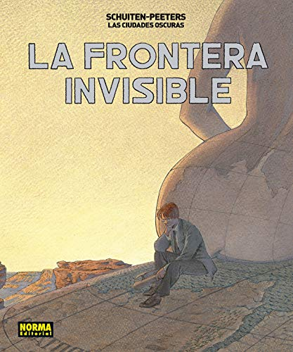 9788467931686: LAS CIUDADES OSCURAS. LA FRONTERA INVISIBLE.ED INTEGRAL