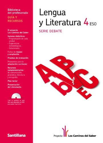 9788468000169: Guia Lengua y Literatura 4 Eso Serie Debate los Caminos Del Saber Santillana - 9788468000169