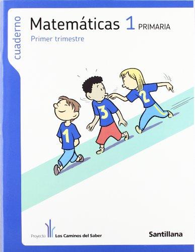 9788468000978: cuaderno matematicas 1 primaria primer trimestre los caminos del saber santillana