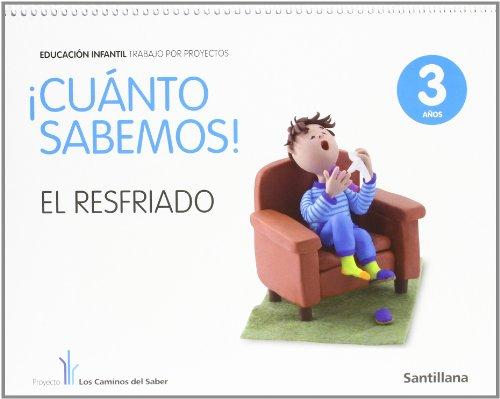 9788468002163: cuanto sabemos el resfriado educ infantil 3 anos trabajo por proyectos los caminos del saber santillana