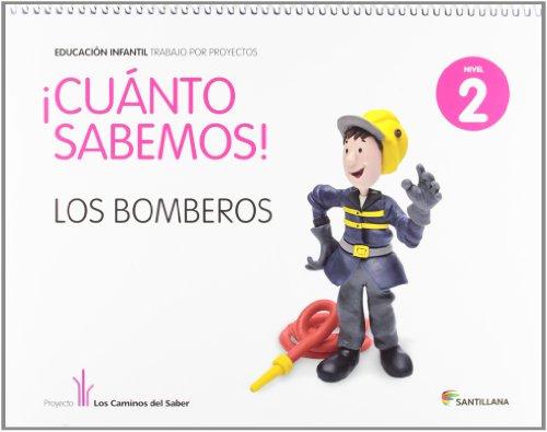 9788468002224: cuanto sabemos los bomberos educ infantil 4 anos trabajo por proyectos los caminos del saber santillana