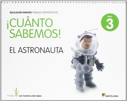 9788468002293: Cuanto Sabemos el Astronauta Educ Infantil 5 Años Trabajo Por Proyectos los Caminos Del Saber Santillana - 9788468002293