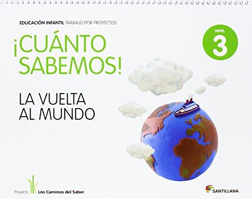 9788468002316: Cuánto Sabemos La Vuelta Al Mundo Educ Infantil Nivel 3. Trabajo Por Proyectos los Caminos Del Saber Santillana