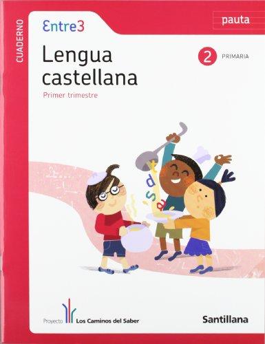 9788468002835: cuaderno lengua cast pauta entre3 2 primaria primer trimestre los caminos del saber santillana