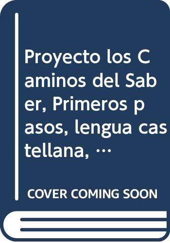 Proyecto los Caminos del Saber, Primeros pasos, lengua castellana, 1 Educación Primaria (Canarias) ...