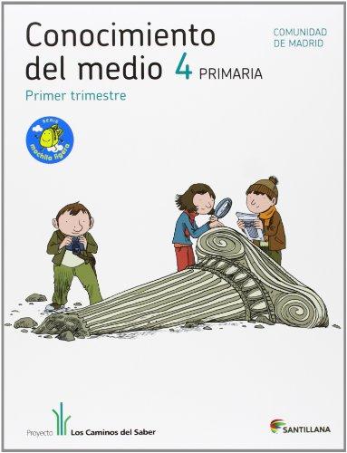 9788468010106: Proyecto Los Caminos del Saber, Conocimiento del Medio, 4 Educación Primaria (Madrid). 1, 2 y 3 trimestres - 9788468010106