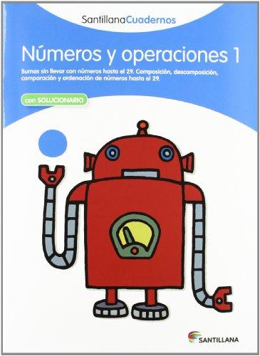 SANTILLANA CUADERNOS NUMEROS Y OPERACIONES 1 SANTILLANA: Santillana Educacià n, S.L.