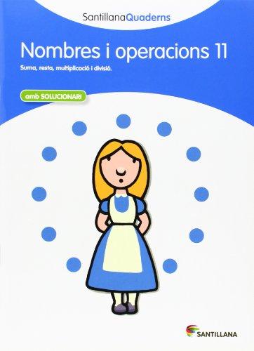 9788468013923: SANTILLANA QUADERNS NOMBRES I OPERACIONS 11 - 9788468013923