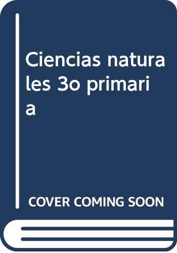Ciencias naturales 3º primaria: Aa .Vv.