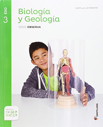 9788468033648: BIOLOGIA Y GEOLOGIA CASTILLA LA MANCHA SERIE OBSERVA 3 ESO SABER HACER - 9788468033648