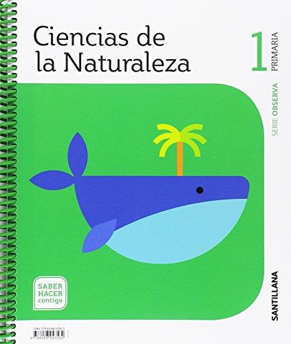 9788468043562: CIENCIAS DE LA NATURALEZA SERIE OBSERVA 1 PRIM SABER HACER CONTIGO