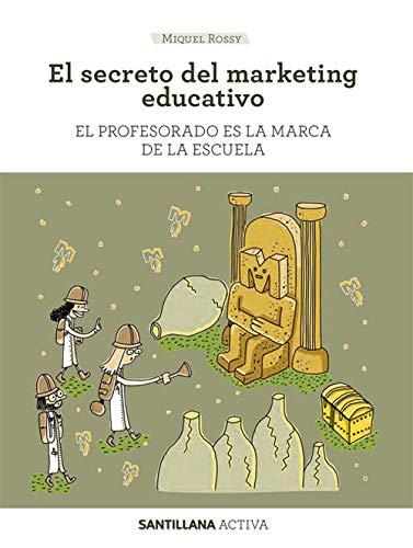 9788468057583: SANTILLANA ACTIVA EL SECRETO DEL MARKETING EDUCATIVO