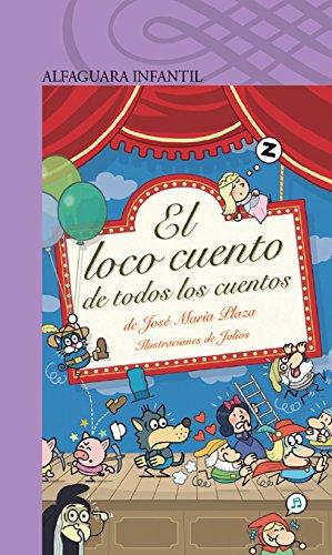 Loco cuento de todos los cuentos, (El): Plaza, Jose Maria