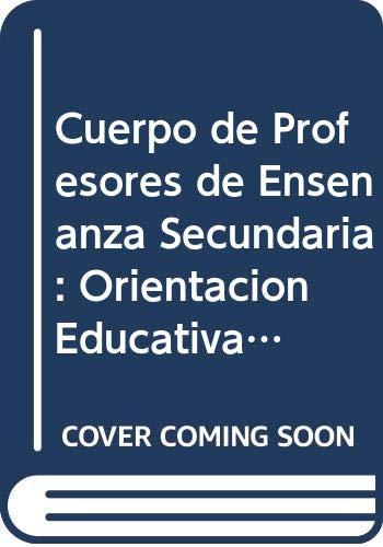 Cuerpo de Profesores de Enseñanza Secundaria: Orientacià n Educativa. La Programacià n en ...