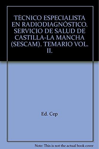 9788468104614: Técnico Especialista en Radiodiagnóstico. Servicio de Salud de Castilla-La Mancha (SESCAM). Temario Vol. II. (Colección 953)