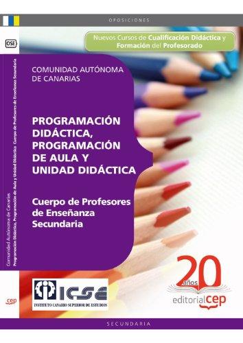 9788468104836: Cuerpo de Profesores de Enseñanza Secundaria: Programación Didáctica, Programación de Aula y Unidad Didáctica. Comunidad Autónoma de Canarias