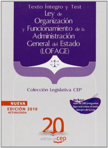 9788468105949: Ley de Organización y Funcionamiento de la Administración General del Estado (LOFAGE). Texto íntegro y Test. Colección Legislativa CEP