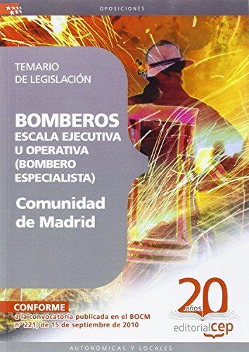 9788468107295: Bomberos de la Comunidad de Madrid, Escala Ejecutiva u Operativa (Bombero Especialista). Temario de Legislación (Colección 1564)