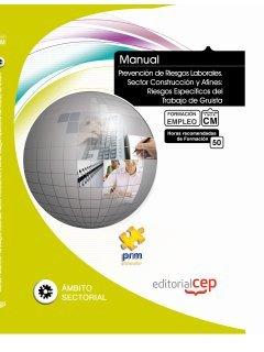 9788468109527: Manual Prevención de Riesgos Laborales. Sector Construcción y Afines: Riesgos Específicos del Trabajo de Gruista. Formación para el Empleo (Colección 1402)