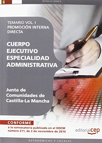 9788468111773: Cuerpo Ejecutivo. Especialidad Administrativa. Junta de Comunidades de Castilla-La Mancha. Promoción Interna directa. Temario Vol. I. (Colección 751)