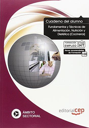 9788468113463: Cuaderno del Alumno Fundamentos y Técnicas de Alimentación, Nutrición y Dietética (Cocineros). Formación para el Empleo (Formacion Empleo Sectorial)