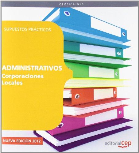 9788468113715: Administrativos de corporaciones locales. Supuestos prácticos