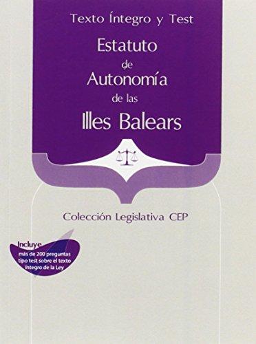 9788468119939: Estatuto de Autonomía de las Illes Balears. Texto Íntegro y Test. Colección Legislativa CEP