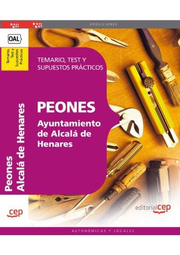 9788468119977: Peones del Ayuntamiento de Alcalá de Henares. Temario, Test y Supuestos Prácticos