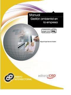 9788468120232: Manual Gestión Ambiental en la Empresa. Formación para el Empleo (Fpe Formacion Empleo (cep))
