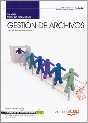 9788468120485: Manual Gestión de archivos (MF0978_2). Certificados de Profesionalidad. Actividades administrativas en la relación con el cliente (ADGG0208) (Fpe Formacion Empleo (cep))