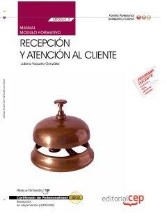 9788468121376: Manual Recepción y atención al cliente (MF0264_3). Certificados de Profesionalidad. Recepción en Alojamientos (HOTA0308) (Cp - Certificado Profesionalidad)