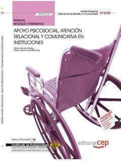 9788468121390: Manual Apoyo psicosocial, atención relacional y comunicativa en instituciones (MF1019_2 ). Certificados de Profesionalidad. Atención Sociosanitaria a ... (SSCS0208) (Cp - Certificado Profesionalidad)