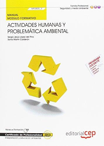 9788468121642: Manual Actividades humanas y problemática ambiental (MF0805_3). Certificados de Profesionalidad. Interpretación y Educación Ambiental (SEAG0109)