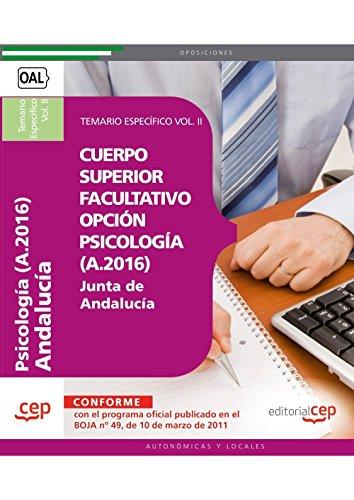 9788468122410: Cuerpo Superior Facultativo de la Junta de Andalucía, opción Psicología (A.2016). Temario Específico Vol. II (Colección 1376)