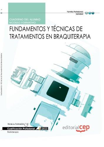 9788468122670: Cuaderno del Alumno Fundamentos y Técnicas de tratamientos en Braquiterapia. Cualificaciones Profesionales