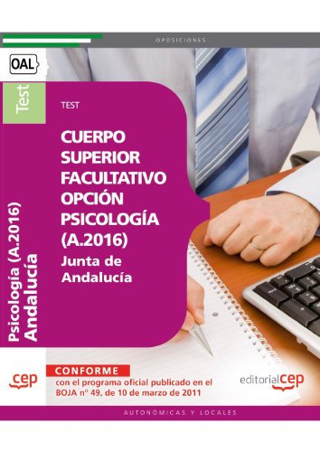 9788468122960: Cuerpo Superior Facultativo de la Junta de Andalucía, opción Psicología (A.2016). Test (Colección 1376)