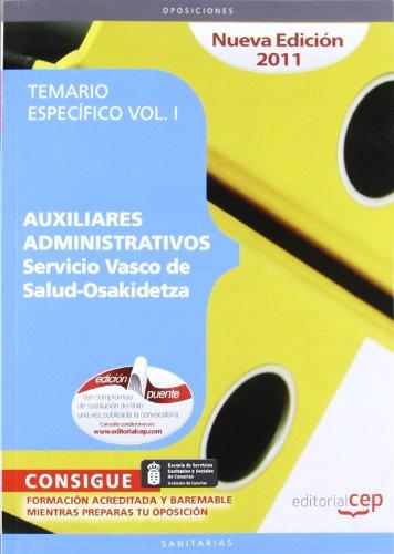 AUXILIARES ADMINISTRATIVOS DEL SERVICIO VASCO DE SALUD - OSAKIDETZA. TEMARIO ESPECÍFICO VOL....