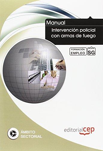 9788468126760: MANUAL INTERVENCION POLICIAL CON ARMAS DE FUEGO FORMACION PARA EL EMP