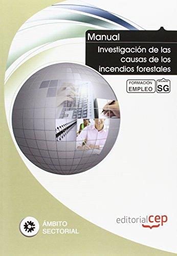 9788468126791: Manual Investigación de las causas de los incendios forestales. Formación para el empleo (Formacion Empleo Sectorial)
